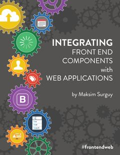 """Are you good at building all things back end but not so good with front end? """"Integrating Frontend Components with Web Applications"""" is a book for web develope…"""