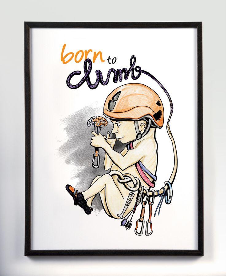 """""""Born to climb"""" Climbe"""