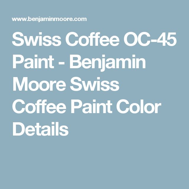 The 25 Best Swiss Coffee Paint Color Ideas On Pinterest