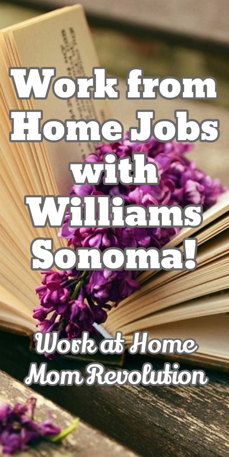 Work from Home Jobs with Williams Sonoma! / Work at Home Mom Revolution