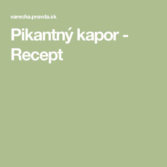 Pikantný kapor - Recept