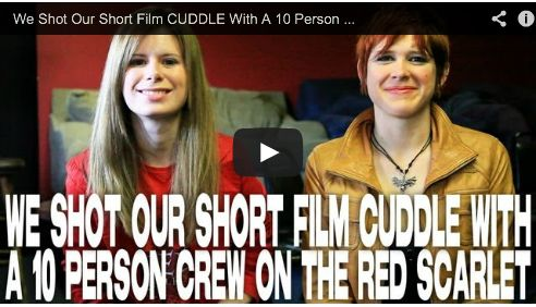 We Shot Our Short Film CUDDLE With A 10 Person Crew On The Red Scarlet by Elle Schneider & Lily Cade via www.FilmCourage.com.