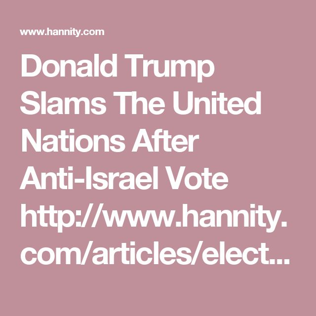 Donald Trump Slams The United Nations After Anti-Israel Vote http://www.hannity.com/articles/election-493995/donald-trump-slams-the-united-nations-15419391/ via @seanhannity