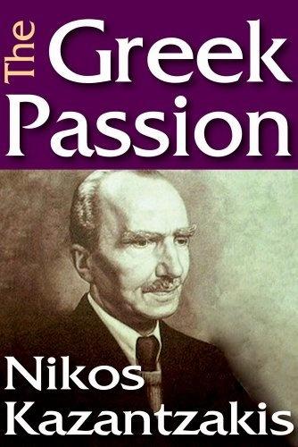 The Greek Passion by Nikos Kazantzakis, http://www.amazon.co.uk/dp/1412812615/ref=cm_sw_r_pi_dp_Cu9vrb0Y94QA0