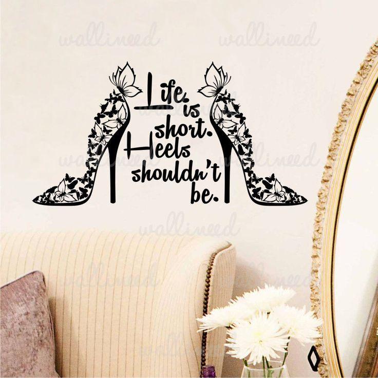 Life Is Short Heels Shouldn't Be Vinyl Wall Art Sticker Decal Mural Home Decor in Home & Garden, Home Décor, Decals, Stickers & Vinyl Art | eBay