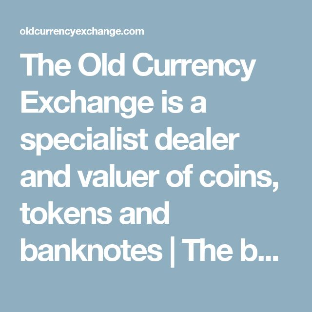 The Old Currency Exchange is a specialist dealer and valuer of coins, tokens and banknotes | The best-stocked coin and banknote shop in Ireland.  We buy and sell old collections, attic accumulations and house-clearances.  Exchange your old coins and banknotes for euro