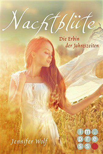 (eBook) Nachtblüte. Die Erbin der Jahreszeiten (3. Buch) (Geschichten der Jahreszeiten) von Jennifer Wolf http://www.amazon.de/dp/B018XTH1OW/ref=cm_sw_r_pi_dp_kGSGwb1XE3M9D