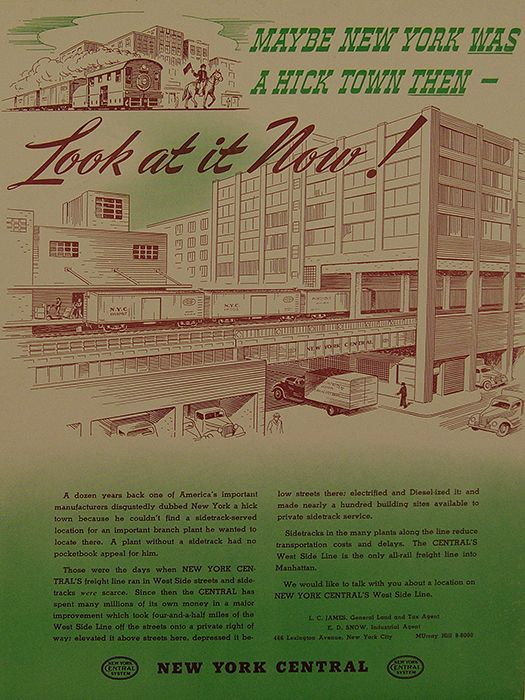 This 1942 ad for the New York Central rail line suggests that before the construction of the High Line, New York was a 'hick town.' It stands as a testament to the far-reaching impact of the West Side Improvement Project, the efforts of which continue to shape the West Side of Manhattan today.