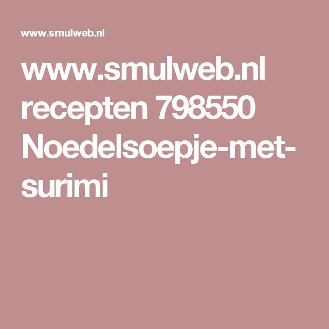 www.smulweb.nl recepten 798550 Noedelsoepje-met-surimi