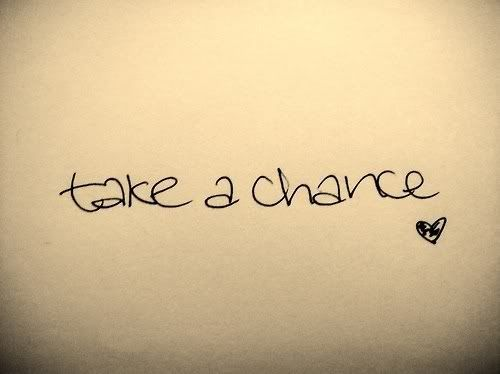 inspirational+sayings | Take A Chance Image, Take A Chance Picture | Hot-lyts