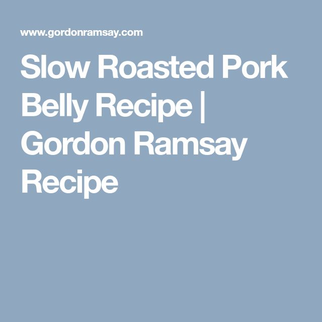 Slow Roasted Pork Belly Recipe | Gordon Ramsay Recipe