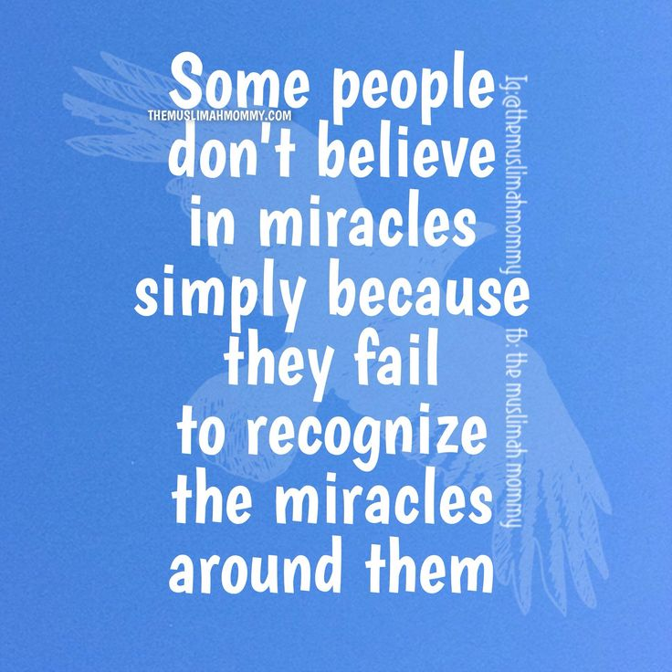 Miracles, we are surrounded by them! #quote