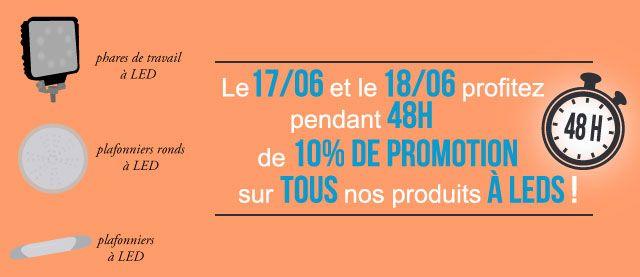du 17/06 au 18/06 profitez des 48H de promotion sur TOUS nos produits à LEDS sur notre site internet ! #promotion