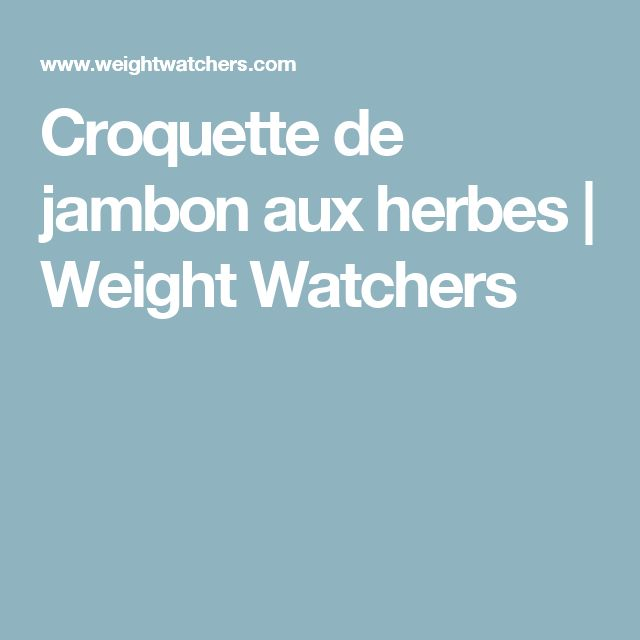 Croquette de jambon aux herbes | Weight Watchers