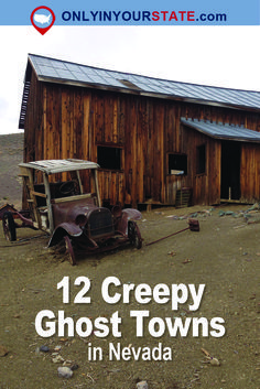 Travel   Nevada   Attractions   Explore   Site Seeing   Unique   Things To Do   Creepy   Ghost Towns   Abandoned