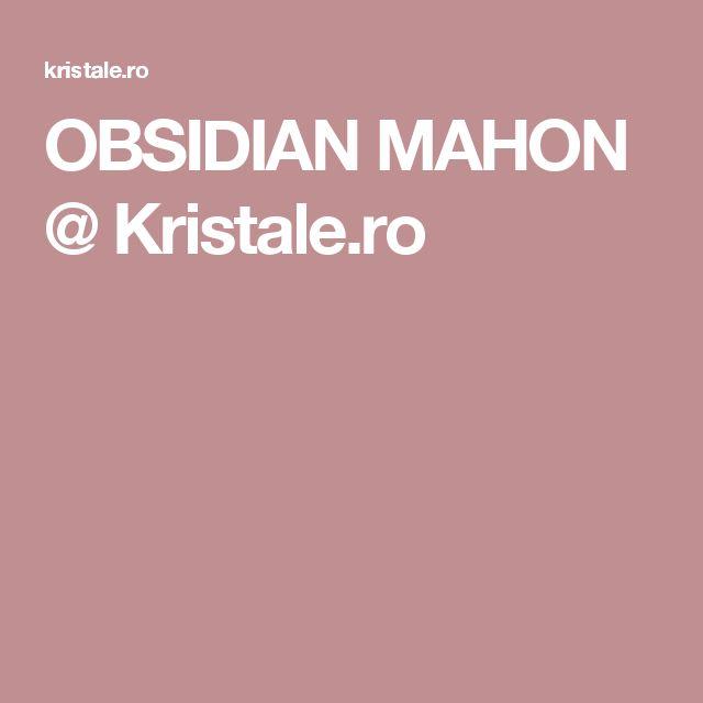 OBSIDIAN MAHON @ Kristale.ro