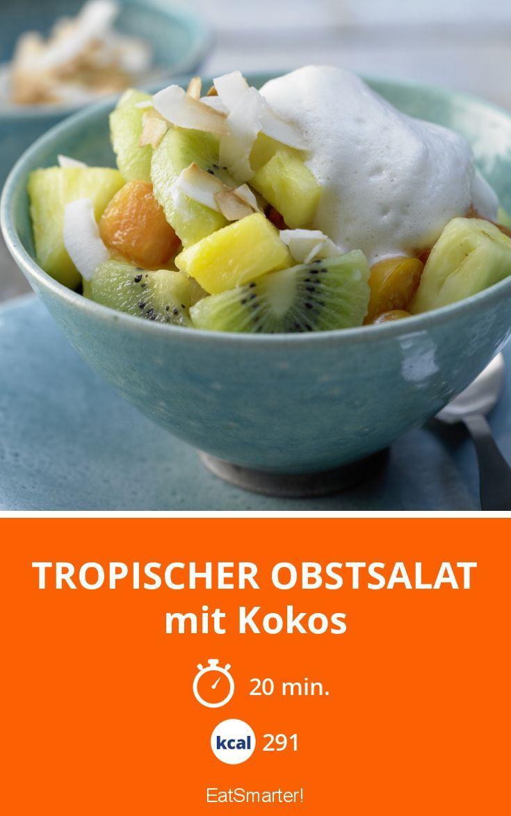 Tropischer Obstsalat - mit Kokos - smarter - Kalorien: 291 Kcal - Zeit: 20 Min. | eatsmarter.de