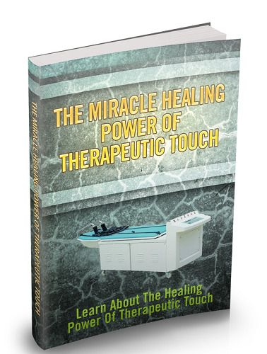 The Miracle Healing Power Of Therapeutic Touch ( eB00k ) + 10 Free eBooks