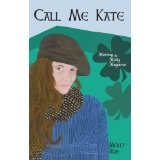 Call Me Kate: Meeting the Molly Maguires - Mom's Choice Awards® Silver Recipient (Paperback)By Molly Roe