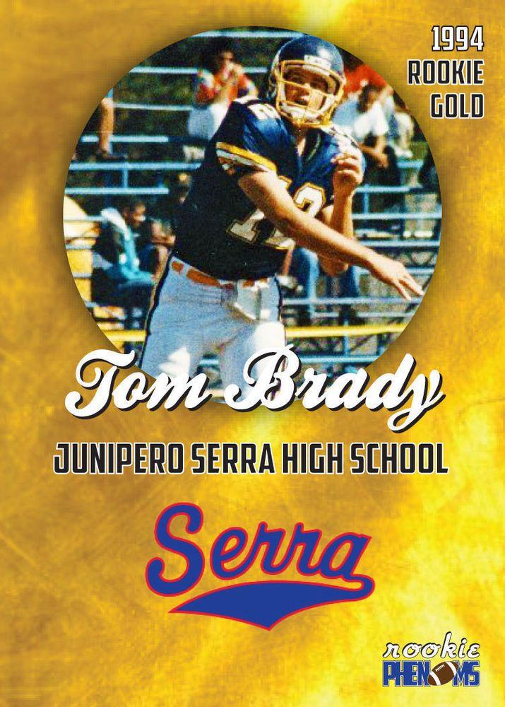 Tom Brady Junipero Serra High School 1994 1st Rookie Phenoms Gold Rookie Card #JuniperoSerraHighSchool