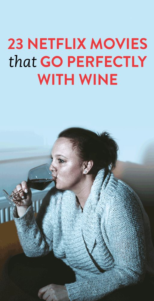 23 Netflix Movies That Go Perfectly With Wine