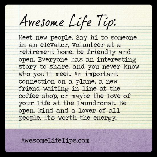 Awesome Life Tip: Be Friendly >> www.awesomelifetips.com