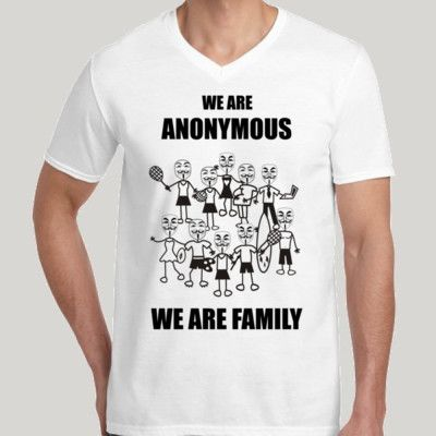 We are Anonymous. We are Family. Get it at http://novelprints.com/shop?ctype=0&c=1124502 #tshirt #anon #anonymous
