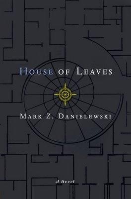 House of Leaves Mark Z. Danielewski  ..to be read