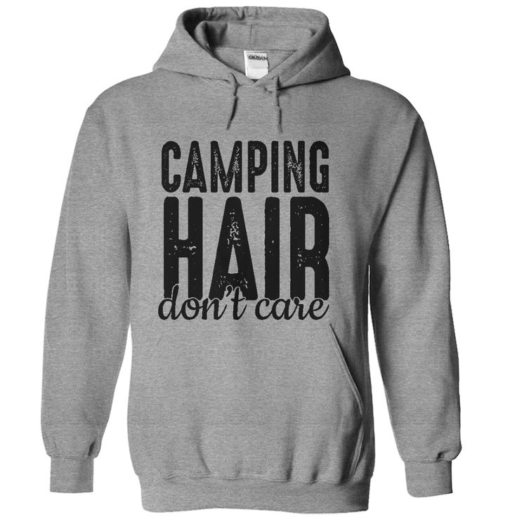 Camping Hair Don't Care T-Shirt or Hoodie