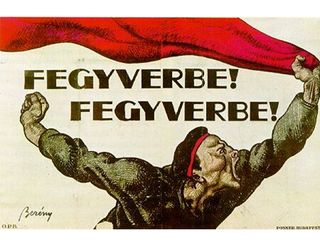 """Hungarian Soviet Republic , propganda poster. """"to arms! to arms!"""" 1919. Robert Bereny. After the fall of """"The Red Terror"""", Bereny fled to Germany and returned to Hungary 7 years later re-emerging as a leading advertising artist for companies like Modiano cigarette paper."""