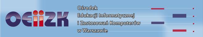 OEIiZK - Ośrodek Edukacji Informatycznej i Zastosowań Komputerów