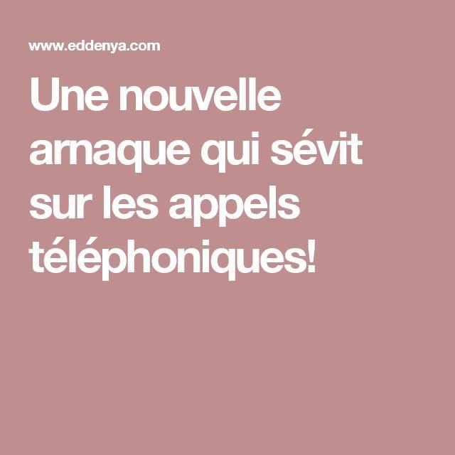 Une nouvelle arnaque qui sévit sur les appels téléphoniques!