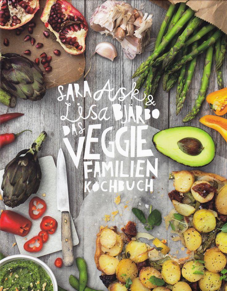 Das Veggie-Familienkochbuch: Vegetarische und vegane Rezepte für die ganze von Sara Ask und Lisa Björbo, Landwirtschaftsverlag Münster, 2015, ISBN-13: 978-3784353821
