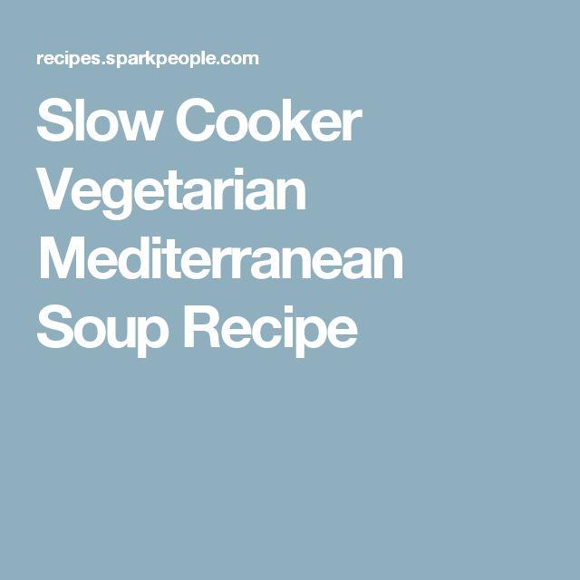 Slow Cooker Vegetarian Mediterranean Soup Recipe