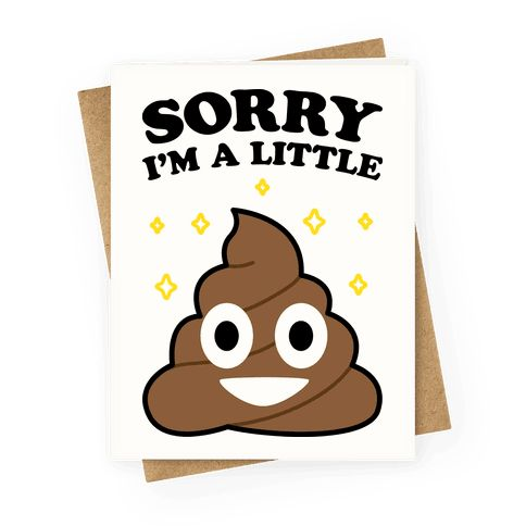 "Apologize to your parents and relatives for being a hand full to raise and take care of with this funny greeting card design featuring the text ""Sorry I'm A Little Shit"" with a poop emoji! Perfect for mother's day, father's day, mothers day gifts, gifts for mom, fathers day gifts, and gifts for dad!"