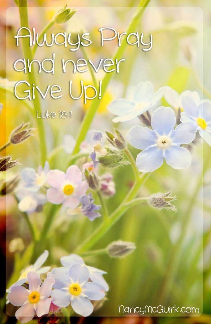 bible verse luke 18 1 always pray and never give up