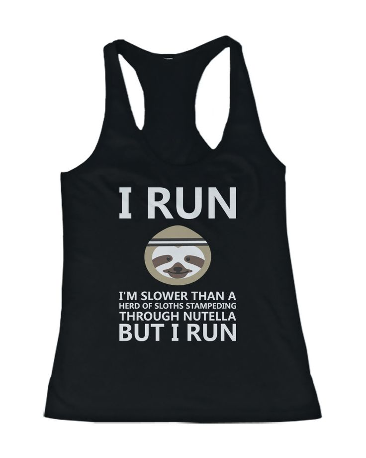 I'm Slower than a Herd of Sloths Stampeding Through Nutella Funny Women's Tanktop