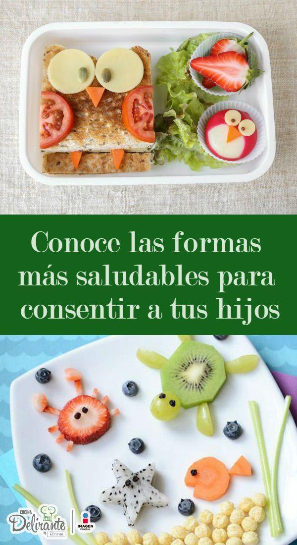 Conoce Las Formas Mas Saludables Para Consentir A Tus Ninos Comidas Saludables Para Ninos Comida Divertida Para Ninos Desayuno Para Ninos