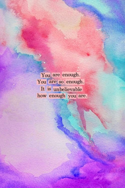 You are enough. You are so enough. It is unbelievable how enough you are. #affirmations #wisdom