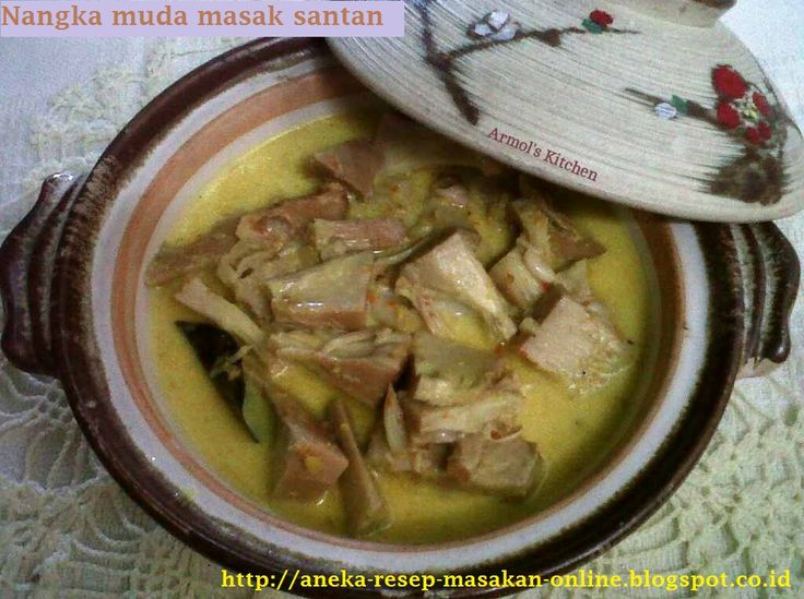 Nangka muda masak santan  http://aneka-resep-masakan-online.blogspot.co.id/2015/11/resep-nangka-muda-masak-santan.html