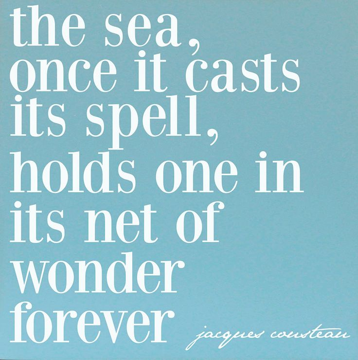 """""""The Sea, Once It Casts Its Spell, Holds One in its Net of Wonder Forever..."""" (Jacques Cousteau)  #HofsasHouseGetaways"""