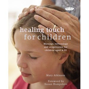 Healing Touch For Children - Massage, Acupressure — Expert massage practitioner Mary Atkinson gives a thorough overview of this increasingly popular practice. Featuring user-friendly treatment sequences and practical advice on dealing with emotional issues such as stress and anxiety, this book will show you how you can make loving and caring touch part of your child's daily routine.