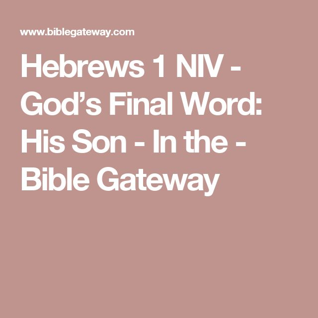 Hebrews 1 NIV - God's Final Word: His Son - In the - Bible Gateway