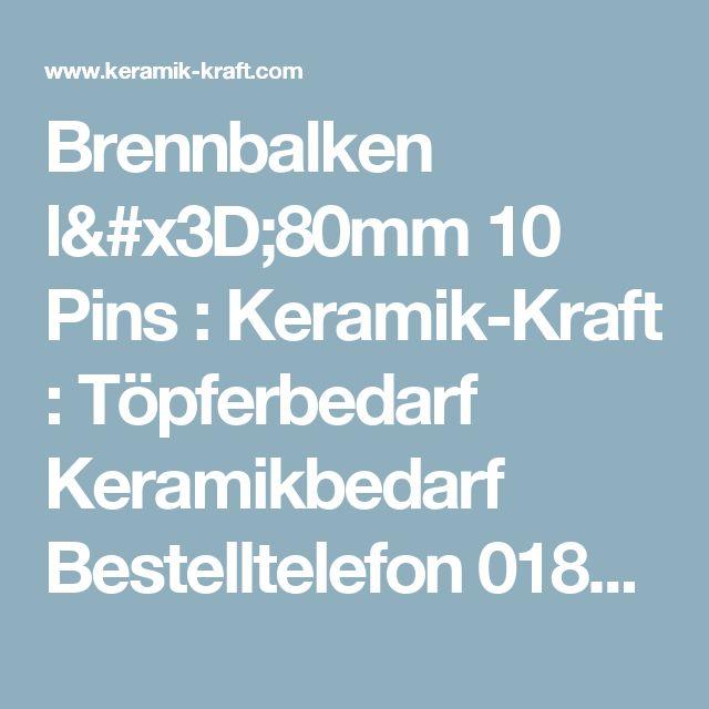 Brennbalken l=80mm 10 Pins : Keramik-Kraft : Töpferbedarf Keramikbedarf Bestelltelefon 0180-5 18 46 00