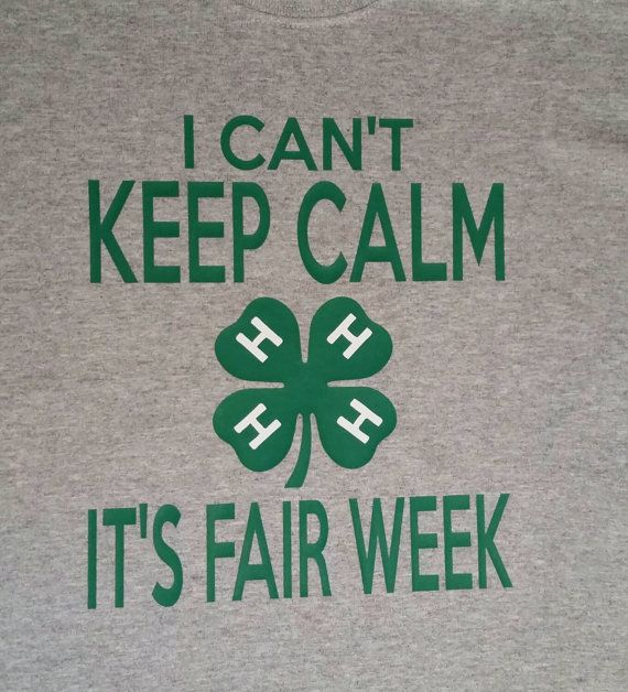 Hey, I found this really awesome Etsy listing at https://www.etsy.com/listing/225881228/i-cant-keep-calm-its-fair-week-4-h-shirt