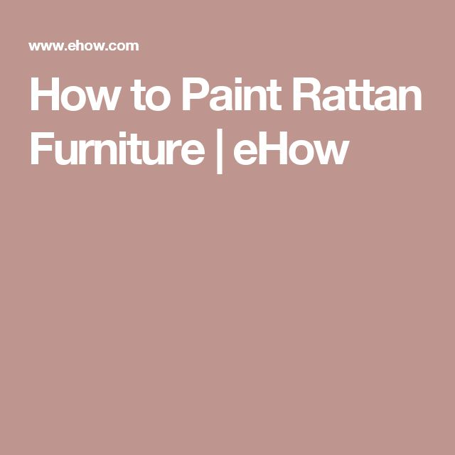 How to Paint Rattan Furniture | eHow