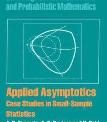 Applied Asymptotics: Case Studies In Small-Sample Statistics PDF