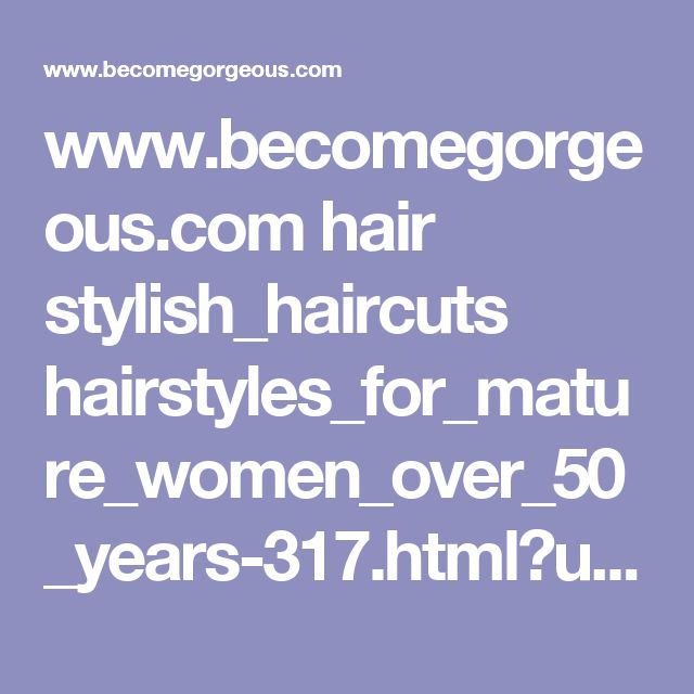 www.becomegorgeous.com hair stylish_haircuts hairstyles_for_mature_women_over_50_years-317.html?utm_source=pinterest