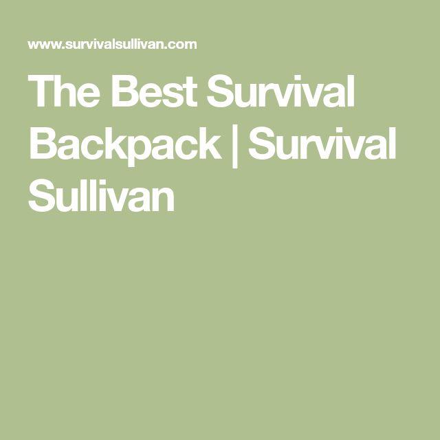 The Best Survival Backpack | Survival Sullivan