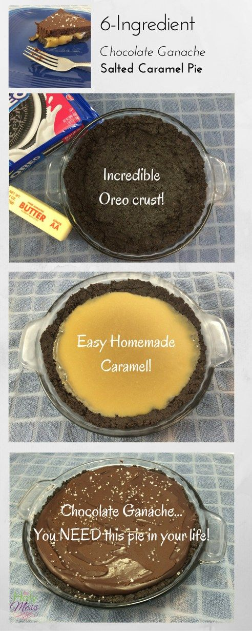 6-ingredient Chocolate Ganache Salted Caramel Pie. Amazing oreo crust, homemade caramel layer, thick chocolate ganache, and a sprinkle of coarse salt. It doesn't get any better!